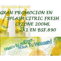 Gran Promocion En Splash Cyzone Citric 200ml 2x1