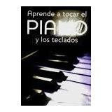 Aprende A Tocar El Piano Y Los Teclados