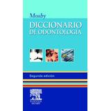 Diccionario Mosby De Odontología 2ª Ed Nuevo!