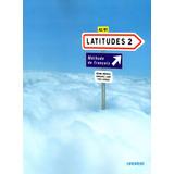 Latitudes 2 A2 / B1 - Livre + Cahier + Cds / Oferta