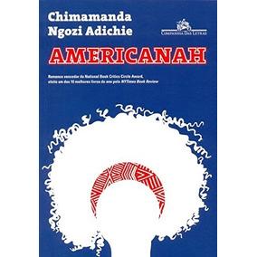 Americanah Livro Chimamanda Ngozi Adichie Imigração Preconce