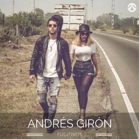 Cd Música Pop Rock Fugitivos Andrés Girón (digital)