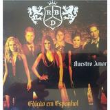 Cd Lacrado Rbd Nuestro Amor Ediçao Em Espanhol 2005