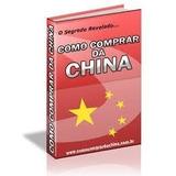 Curso Como Comprar Da China E Vender Pela Internet