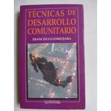 Tecnicas De Desarrollo Comunitaria De Francisco Gomezjara