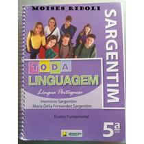 Toda Linguagem Lingua Portuguesa 5ª Série Sargentim Aa