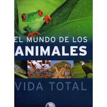 El Mundo De Los Animales Vida Total