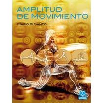Libro: Amplitud Del Movimiento - Di Santo - Paidotribo