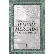 O Livre Mercado ( Ludwig Von Mises )