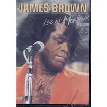 Dvd James Brown - Live At Montrenx 1981 - Novo***