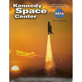 Kennedy Space Center - Official Tourbook Bonellihq Cx435 H18