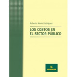 Los Costos En El Sector Público Rodriguez, Roberto Mari (er)