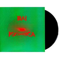 Lp Vinil Ira! Psicoacústica 180g Lacrado Premium
