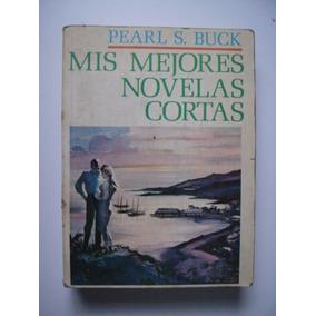 Mis Mejores Novelas Cortas - Pearl S. Buck 1975