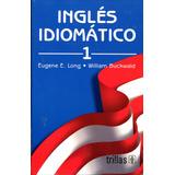 Ingles Idiomatico 8/ed - Eugene E. Long / Trillas