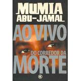 Livro Ao Vivo Do Corredor Da Morte / Mumia Abu-jamal