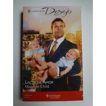 Livro Harlequin Desejo Laços De Amor Maureen Child Ed. 131