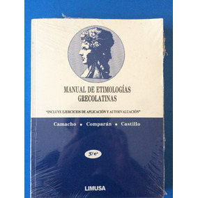 Libro Manual De Etimologias Grecolatinas - Heriberto Camacho