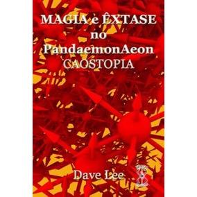 Caostopia - Magia E Êxtase No Pandaemonaeon