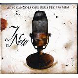 Cd J Neto - As 40 Canções Que Deus Fez Pra Mim (cd-duplo)
