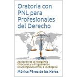 Oratoria Con Pnl Para Profesionales Del Derecho-ebook-libro