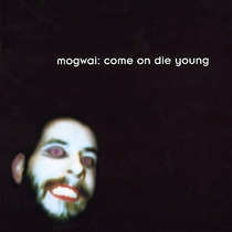 Cd Mogwai Come On Die Young