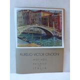 Exposicion Aurelio Victor Cincioni Motivos Y Pasajes Italia