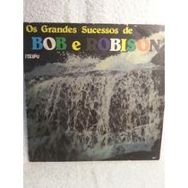 Lp Sertanejo: Bob E Robison - Grandes Sucessos - Fr. Grátis