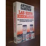 Las Siete Hermanas. Compañías Petroleras. Anthony Sampson
