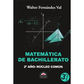 Matemática De Bachillerato.2° Núcleo Común - Fernández Val