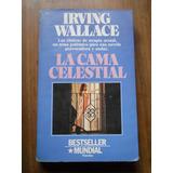 La Cama Celestial. Irving Wallace.