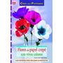 Flores De Papel Crepé Con Vivos Colores (crea C Envío Gratis