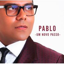 Pablo - Um Novo Passo - Cd 2016 - Original