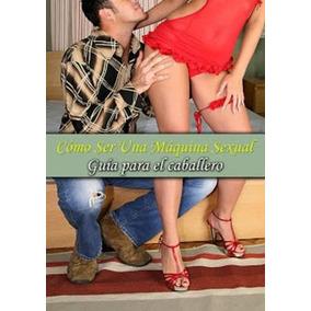 Cómo Ser Una Máquina Sexual - Claudia Domínguez Digital