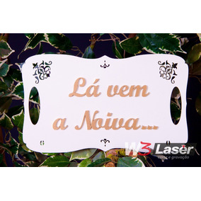 Placa La Vem A Noiva Mdf Branco/dourado Mdf Corte A Laser