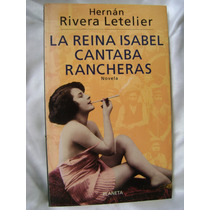La Reina Isabel Cantaba Rancheras. H. Rivera Letelier. $179
