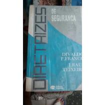 Livro Diretrizes De Segurança Divaldo Franco E Raul Teixeira
