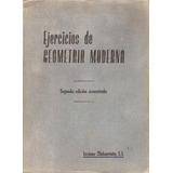 Libro, Ejercicios De Geometría Moderna Luciano Olabarrieta.