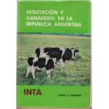 Vegetación Y Ganadería En La República Argentina - Ragonese