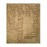 Atlas Cultural Do Brasil : 1ª Edicao