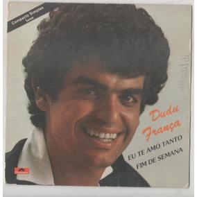Compacto Vinil Dudu França - Eu Te Amo Tanto - 1980 - Polydo