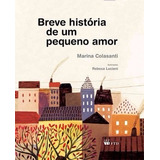 Breve História De Um Pequeno Amor