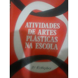 Lúcia Helena - Atividades De Artes Plásticas Na Escola -1993