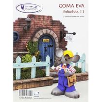 Goma Eva Españcial Fofuchas 11 Julio Toledo