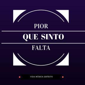 Pior Que Sinto Falta (remix) Mp3 Quero Comprar