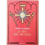 El Rey De Mundo Rene Guenon