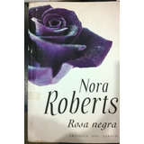 * Rosa Negra - Nora Roberts - Plaza & Janes