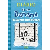 Livro Diário De Um Banana Vol.06 - Casa Dos Horrores