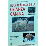 Guia Practica De Crianza Canina Editorial Hispano Europea