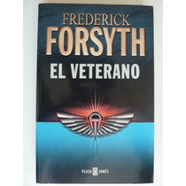 Libro: El Veterano Frederick Forsyth Ed. Plaza Janés